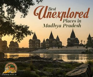Best Unexplored Places in Madhya Pradesh