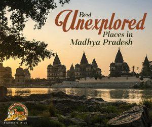 Best Unexplored Places in Madhya Pradesh