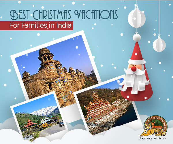 Best Christmas Vacations.Best Christmas Vacations For Families In India