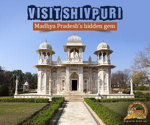 visit shivpuri